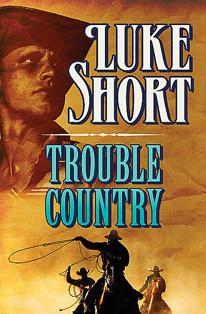 Trouble Country, Luke Short