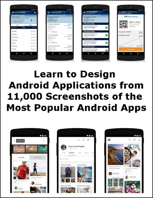 Learn to Design Android Applications from 11,000 Screenshots of the Most Popular Android Apps, Minh Nguyen