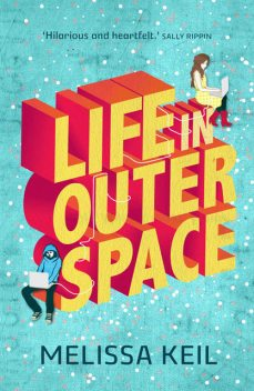 Life in Outer Space, Melissa Keil