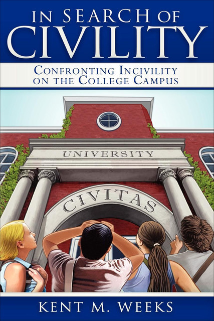 In Search of Civility, Kent M. Weeks