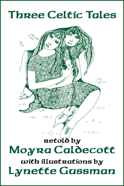 Three Celtic Tales, Moyra Caldecott
