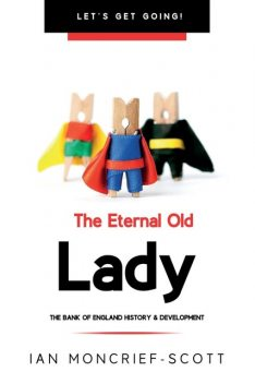 THE ETERNAL OLD LADY, Ian Moncrief-Scott