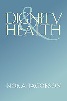 Dignity and Health, Nora Jacobson