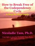 How to Break Free of the Codependency Cycle: A Step-by-Step Guide, Nicoladie Tam