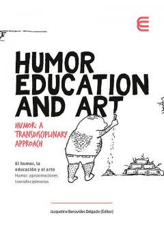 Humor, Education and Art, Alberto Dionigi, Arie Sover, Douglas Wulf, Ibukun Filani, Lita Lundquist, Magali Gravier, Mike Lloyd, Parkin John C, Paul Jewell