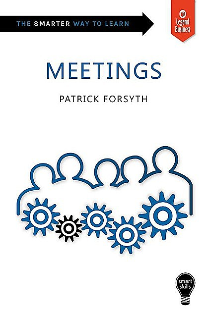 Meetings – Smart Skills, Patrick Forsyth