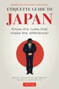 Etiquette Guide to Japan, Boye Lafayette De Mente