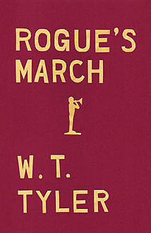 Rogue's March, W.T. Tyler