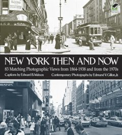 New York Then and Now, Edmund V.Gillon, Edward B.Watson