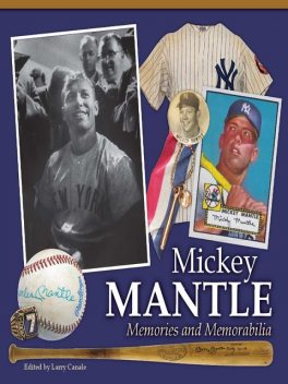 Mickey Mantle – Memories and Memorabilia, Larry Canale