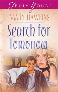 Search For Tomorrow (Book One), Mary Hawkins