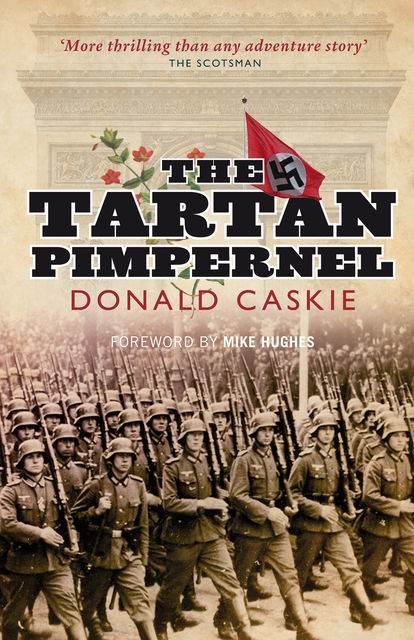 The Tartan Pimpernel, Donald Caskie, Islay in 1902, was born at Bowmore