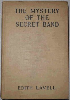 The Mystery of the Secret Band, Edith Lavell