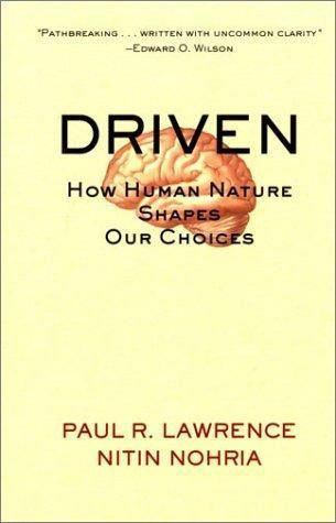 Driven: How Human Nature Shapes Our Choices, Nitin Nohria, Paul Lawrence