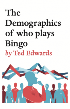 The Demographics of who plays Bingo, Ted Edwards