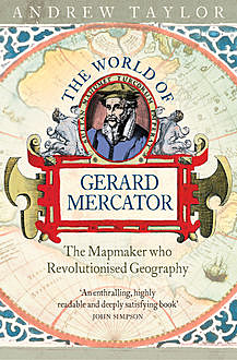 The World of Gerard Mercator, Andrew Taylor