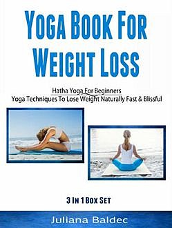 Yoga Books For Weight Loss: Hatha Yoga For Beginners, Juliana Baldec