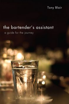 The Bartender's Assistant, Tony Blair