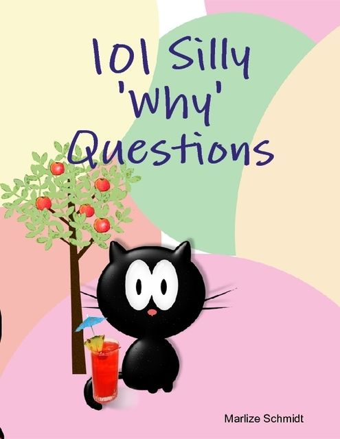 101 Silly 'Why' Questions, Marlize Schmidt