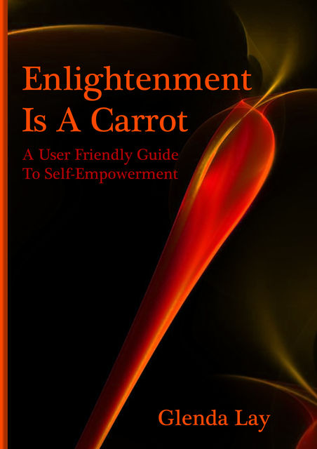 Enlightenment Is A Carrot, Glenda Lay