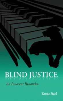 Blind Justice, Tania Park