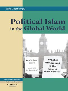 Political Islam in the Global World, Aini Linjakumpu