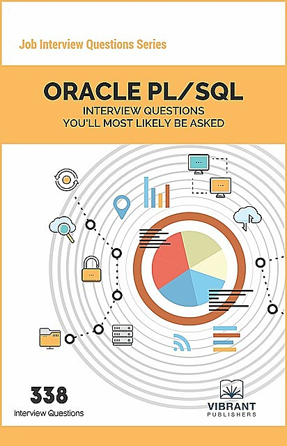 ORACLE PL/SQL Interview Questions You'll Most Likely Be Asked, Vibrant Publishers
