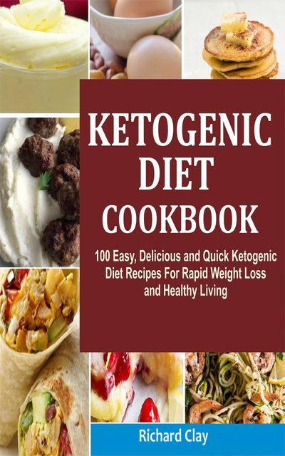 Ketogenic Diet Cookbook, Clay Richard
