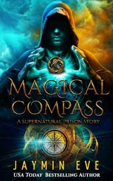 Magical Compass: A Supernatural Prison Story, Jaymin Eve