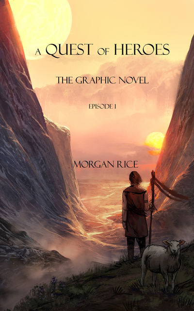 A Quest of Heroes: The Graphic Novel (Episode #1), Morgan Rice