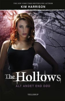 The Hollows #3: Alt andet end død, Kim Harrison