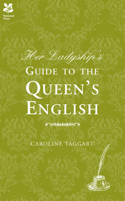 Her Ladyship's Guide to the Queen's English, Caroline Taggart