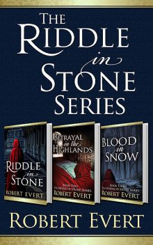 The Riddle in Stone Trilogy (Omnibus Edition), Robert Evert