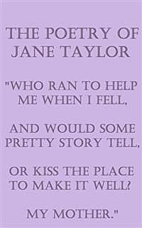 The Poetry Of Jane Taylor, Jane Taylor