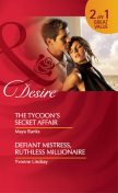The Tycoon's Secret Affair / Defiant Mistress, Ruthless Millionaire, Maya Banks, YVONNE LINDSAY