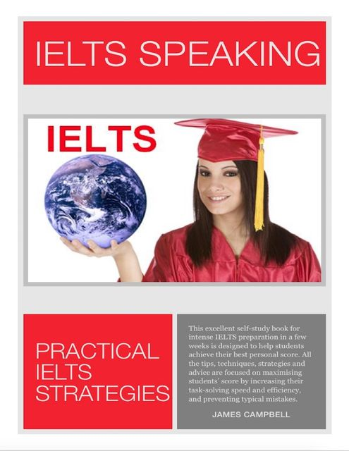 Ielts Speaking – Practical Ielts Strategies, James Campbell
