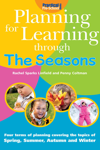 Planning for Learning through the Seasons, Rachel Sparks Linfield