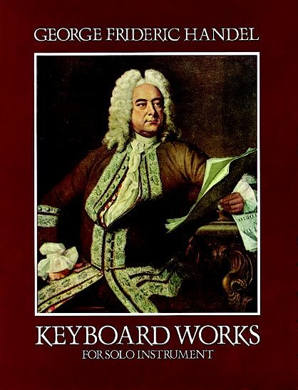 Keyboard Works for Solo Instrument, George Frideric Handel
