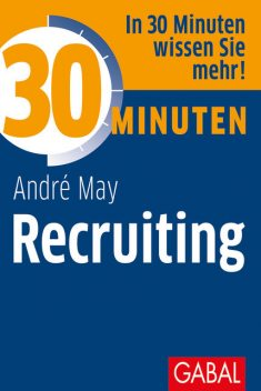 30 Minuten Recruiting, André May