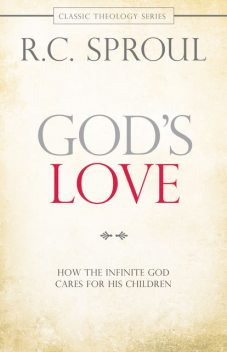 God's Love, R.C.Sproul
