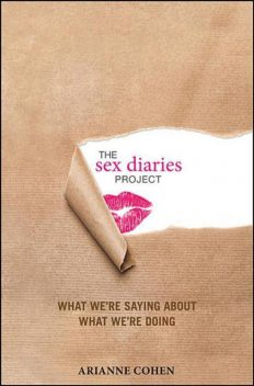 The Sex Diaries Project, Arianne Cohen