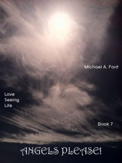 Angels Please! (Book 7), Michael A Ford
