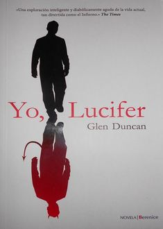 Yo, Lucifer, Glen Duncan