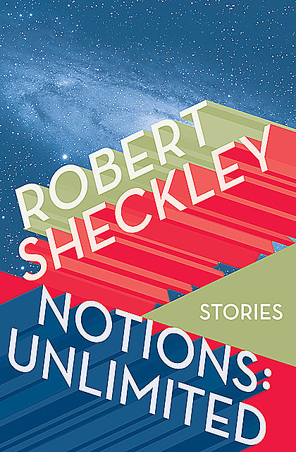 Notions: Unlimited, Robert Sheckley