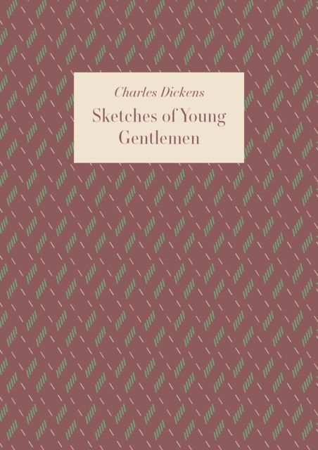 Sketches of Young Gentlemen, Charles Dickens