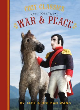 Cozy Classics: War & Peace, Jack Wang, Holman Wang