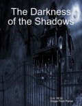 The Darkness of the Shadows, D.H.REID, Ginger Reid-Parker