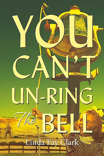 You Can't Un-Ring the Bell, Linda Clark