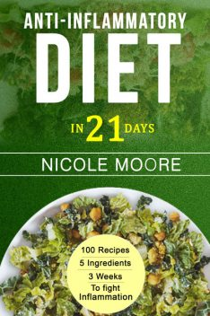 Anti-Inflammatory Diet in 21 Days, Nicole Moore