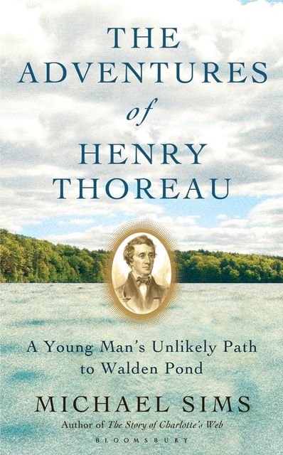 The Adventures of Henry Thoreau, Michael Sims